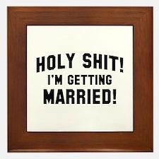 Holy Shit! I'm Getting Married! Framed Tile