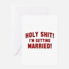 Holy Shit! I'm Getting Married! Greeting Card