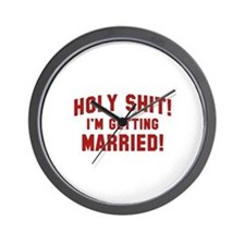 Holy Shit! I'm Getting Married! Wall Clock