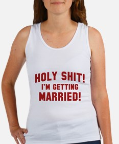 Holy Shit! I'm Getting Married! Women's Tank Top