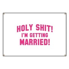 Holy Shit! I'm Getting Married! Banner