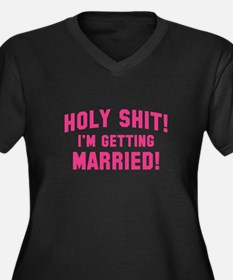 Holy Shit! I'm Getting Married! Women's Plus Size