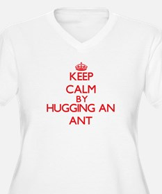 Keep calm by hugging an Ant Plus Size T-Shirt