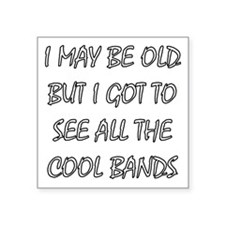 I May Be Old.. Sticker