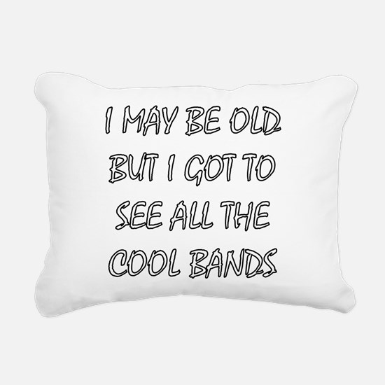 I May Be Old.. Rectangular Canvas Pillow