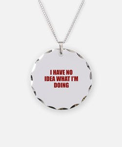 I Have No Idea What I'm Doing Necklace