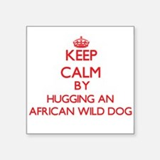 Keep calm by hugging an African Wild Dog Sticker