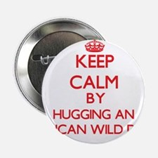 "Keep calm by hugging an African Wild Dog 2.25"" But"
