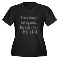 I Don't Always Test my Code Women's Plus Size V-Ne