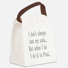 I Don't Always Test my Code Canvas Lunch Bag
