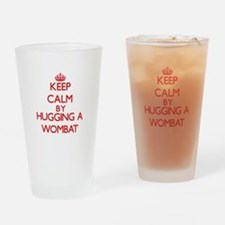 Keep calm by hugging a Wombat Drinking Glass