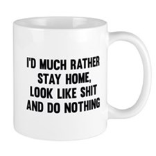 I'd Much Rather Stay Home Mug