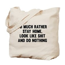 I'd Much Rather Stay Home Tote Bag