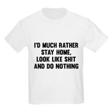 I'd Much Rather Stay Home T-Shirt