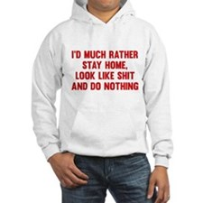 I'd Much Rather Stay Home Hoodie