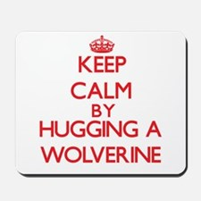Keep calm by hugging a Wolverine Mousepad