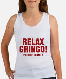 Relax Gringo! I'm Here Legally Women's Tank Top