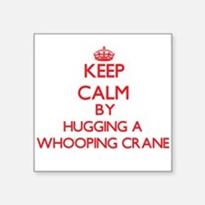 Keep calm by hugging a Whooping Crane Sticker