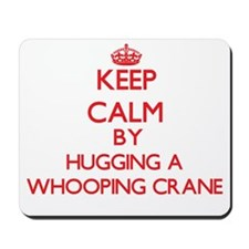 Keep calm by hugging a Whooping Crane Mousepad