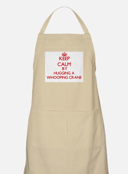 Keep calm by hugging a Whooping Crane Apron