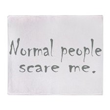 Normal People Scare Me Throw Blanket