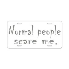 Normal People Scare Me Aluminum License Plate