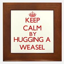 Keep calm by hugging a Weasel Framed Tile