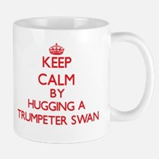 Keep calm by hugging a Trumpeter Swan Mugs