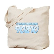 I'd Rather Be Watching 90210 Tote Bag