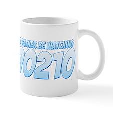I'd Rather Be Watching 90210 Mug