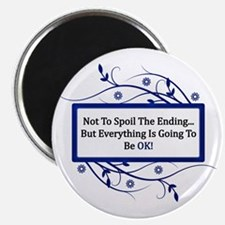 Everything Will Be OK Quote Magnet