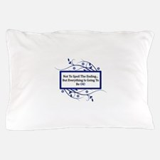Everything Will Be OK Quote Pillow Case