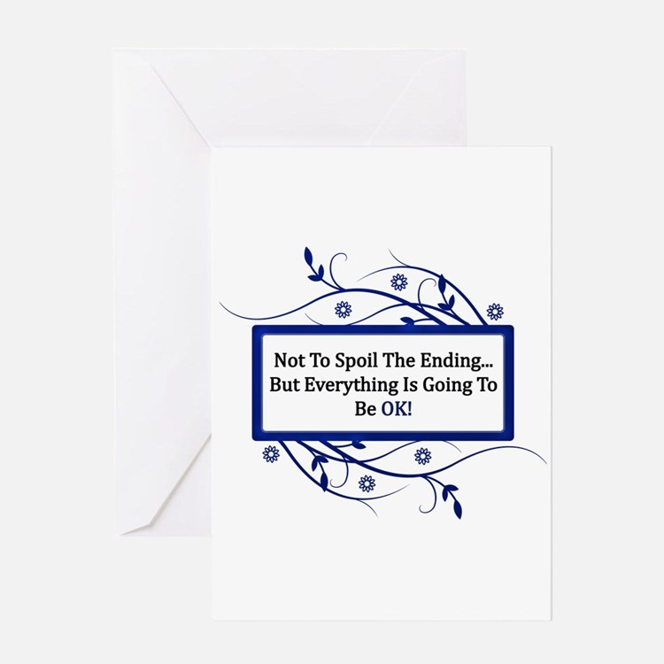 Everything Will Be OK Quote Greeting Card