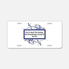 Everything Will Be OK Quote Aluminum License Plate