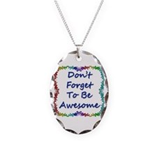 Don't Forget To Be Awesome Necklace