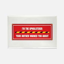I'm the Upholsterer Rectangle Magnet