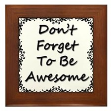 Don't Forget To Be Awesome Framed Tile