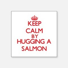 Keep calm by hugging a Salmon Sticker