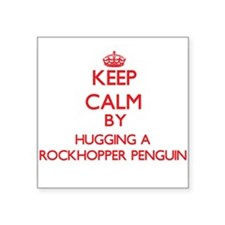 Keep calm by hugging a Rockhopper Penguin Sticker