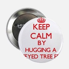 "Keep calm by hugging a Red-Eyed Tree Frog 2.25"" Bu"