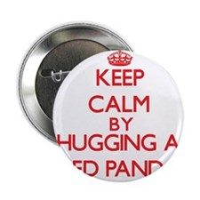 """Keep calm by hugging a Red Panda 2.25"""" Button"""