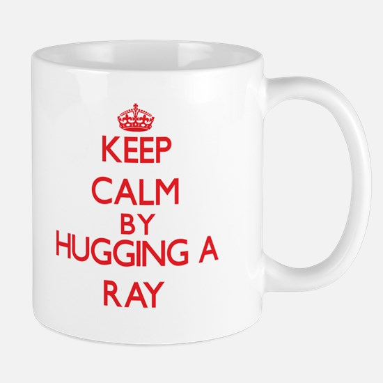 Keep calm by hugging a Ray Mugs