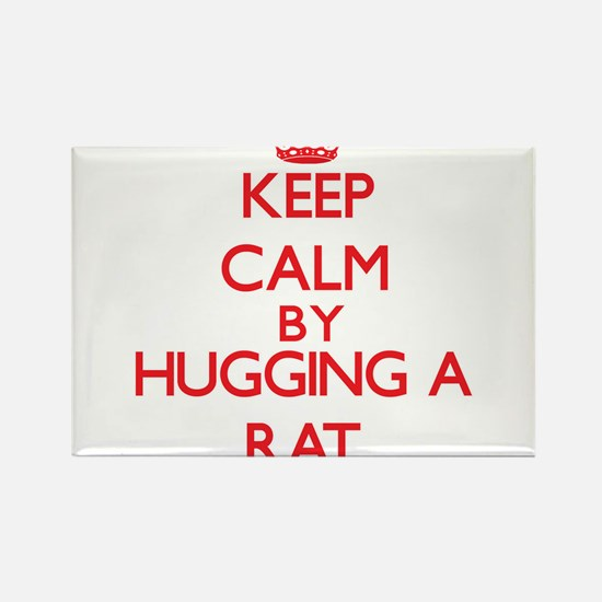 Keep calm by hugging a Rat Magnets