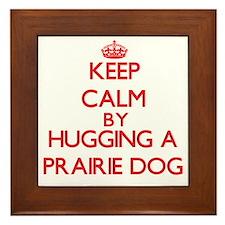 Keep calm by hugging a Prairie Dog Framed Tile