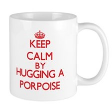 Keep calm by hugging a Porpoise Mugs
