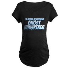 I'd Rather Be Watching Ghost Whisperer T-Shirt