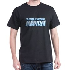 I'd Rather Be Watching Medium T-Shirt
