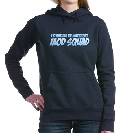 I'd Rather Be Watching Mod Squad Hooded Sweatshirt