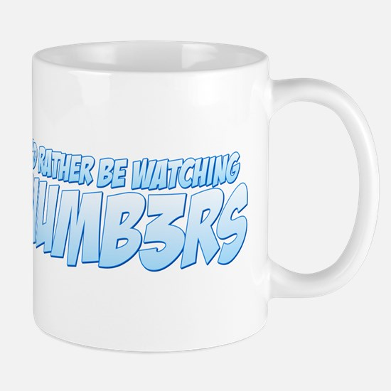 I'd Rather Be Watching Numb3rs Mug