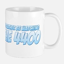 I'd Rather Be Watching The 4400 Mug